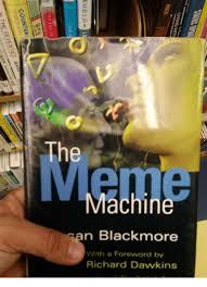 The Meme Machine Susan Blackmore - oxford the machine susan blackmore with a foreword by richard
