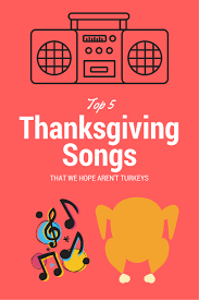 top 5 thanksgiving songs that aren t turkeys