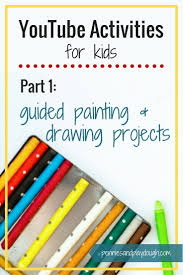 youtube activities for kids guided painting and drawing projects