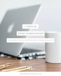 3 types of money making blogs and which one you need for your
