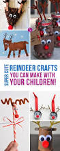 super cute reindeer crafts to make this christmas reindeer