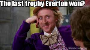 Funny Everton Memes - meme creator the last trophy everton won ebay was founded and