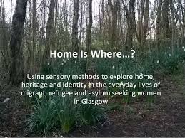 Seeking Glasgow Using Sensory Methods To Explore Home Heritage And Identity In The E