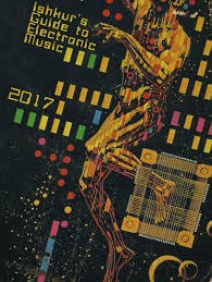 coming in 2017 ishkur u0027s guide to electronic music electronicmusic