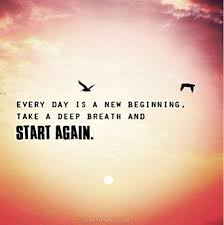 motivation quotes every day is a new beginning quotes day start