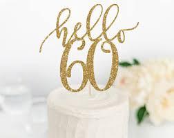 60 cake topper hello 60 cake topper 60th birthday cake topper glitter cake