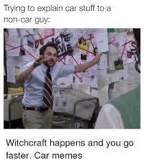 You Can T Explain That Meme - car lovers memes