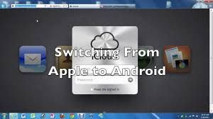 apple icloud for android the switch from apple to android transferring your