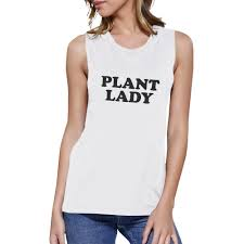plant lady white cute muscle tee unique gift ideasfor plant lovers
