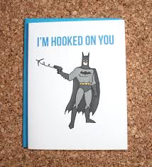 batman valentines card batman card i m hooked on you anniversary