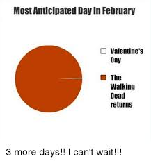 Walking Dead Valentine Meme - most anticipated day in february valentine s day the walking dead