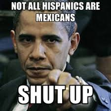 Hispanic Memes - white hispanic memes google search hispanic blood pinterest