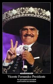 Vicente Fernandez Memes - vicente fernandez presidente desmotivaciones