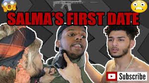 salmas salma u0027s first date youtube