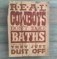 Rustic Western Home Decor by Rustic Wood Sign Cowboys Don U0027t Take Baths Western Bathroom