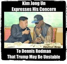 Dennis Meme - kim jong un expresses his concern republican memes to dennis rodman