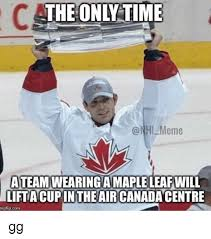 Nhl Memes - the onli time nhl meme ateamwearing a maple leafwill liftacupin