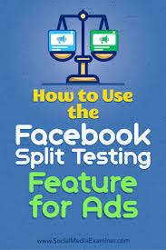 how to use the facebook split testing feature for ads social