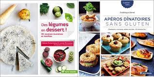 cuisine sans gluten livre cuisiner bio des gourmandises insolites des légumes en dessert ou