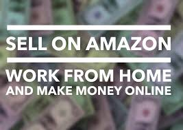 Amazon Home Sell On Amazon Work From Home And Make Money Online Fba Youtube