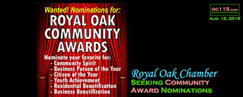 Seeking Awards Royal Oak Chamber Seeking Community Award Nominations The