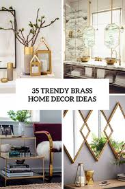 Bazaar Home Decorating 35 Chic And Bold Brass Home Décor Ideas Digsdigs