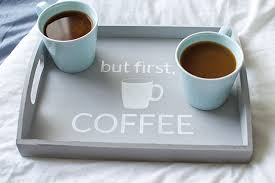but first coffee chalk paint tray simply made fun