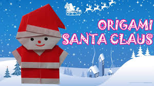 origami christmas santa claus origami easy youtube