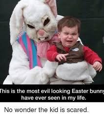 Evil Kid Meme - 25 best memes about easter bunny easter bunny memes