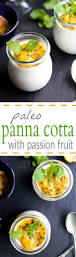 paleo panna cotta with passion fruit easy healthy recipes using