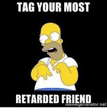 Retard Meme Generator - tag your most retarded friend meme generator net meme on me me