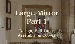 mirror frame pt 1 design half laps assembly u0026 curves youtube