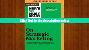 Audiobook Hbr S 10 Must read hbr s 10 must reads on strategic marketing harvard