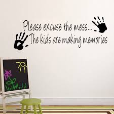 popular memorial quotes buy cheap memorial quotes lots from china wall stickes please excuse the mess the kids are making memories wall sticker quotes decor decals