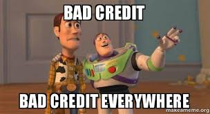 Credit Meme - bad credit bad credit everywhere buzz and woody toy story meme