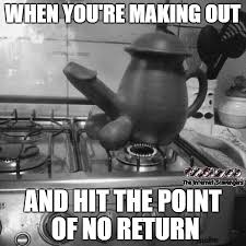 Making Out Meme - when you re making out and hit the point of no return adult meme