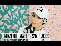 tutorial hijab nabiilabee turban tutorial for snapbacks caps nabiilabee youtube hijab