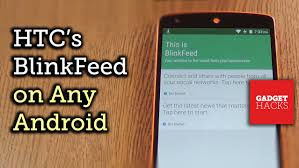 blinkfeed apk get htc s blinkfeed launcher all plugins on any android device