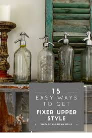 How To Make Furniture Look Rustic by 10 Inexpensive Ways To Decorate And Get The Fixer Upper Farmhouse