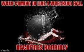 Wrecking Ball Meme - it landed like a wrecking ball imgflip