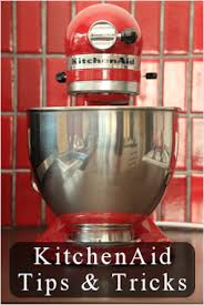 livre de cuisine kitchenaid how to the most of your kitchenaid mixer 21 kitchenaid mixer