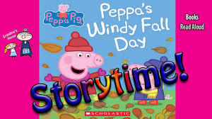 thanksgiving stories peppa s windy fall day read aloud bedtime