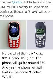 Nokia Phone Memes - the new a nokia 3310 is here and it has one month battery life also