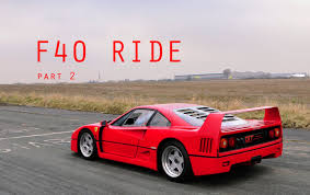 f40 bhp ride 720 bhp f40 loud acceleration sounds part 2