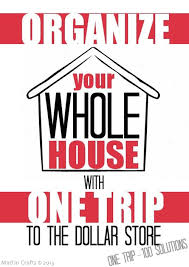 one organization organize your whole house with one trip to the dollar store mad in