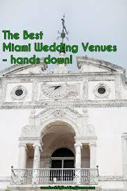 best wedding venues in miami best 25 miami wedding venues ideas on florida wedding