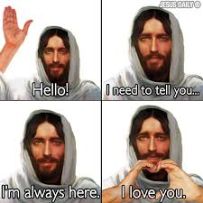 hey girl did you know that this meme is even worse with jesus