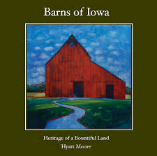 new book barns of iowa the blank canvas blog by hyatt moore