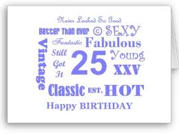 25th birthday card quotes quotesgram 100 days of birthdays 25th birthday send to someone