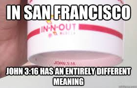 San Francisco Meme - in san francisco john 3 16 has an entirely different meaning good